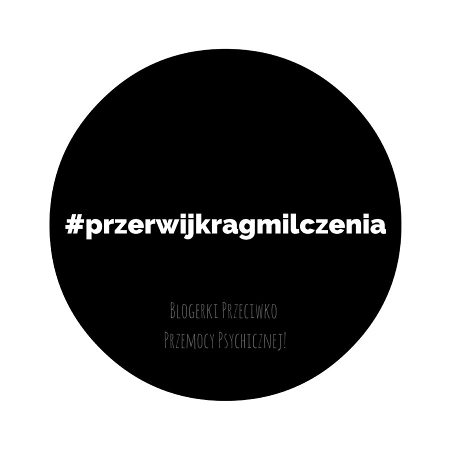"""""""Przerwij Krag Milczenia – Blogerki Przeciwko Przemocy Psychicznej WZwiazku"""" slub tonielekarstwo"""
