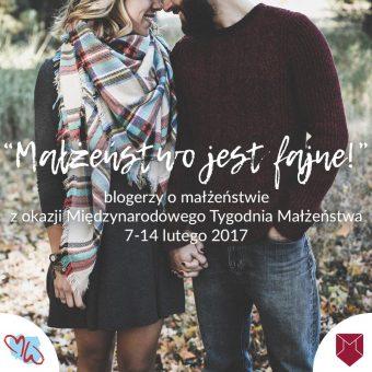 """Blogerzy omałżeństwie – akcja """"Małżeństwo jest fajne!"""" – podsumowanie"""