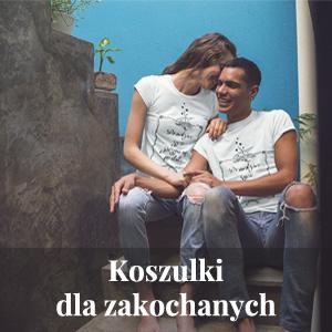 Koszulki dla zakochanych, dla par, dla małżonków, małżeńskie