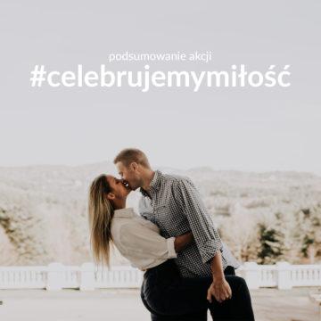 Blogerzy omałżeństwie – akcja #celebrujemymiłość zokazji MTM 2020 – podsumowanie