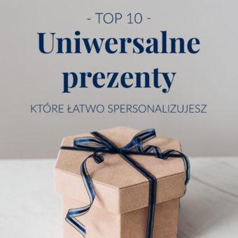 10 uniwersalnych prezentów, które łatwo spersonalizujesz